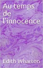 Au temps de l'innocence ebook by Edith Wharton