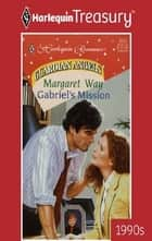 Gabriel's Mission ebook by Margaret Way