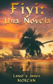 Fiyi: Una novela ebook by Lance Morcan, James Morcan