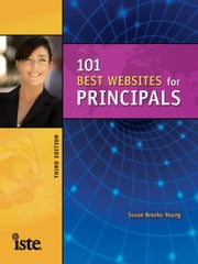 101 Best Web Sites for Principals, Third Edition ebook by Susan Brooks-Young