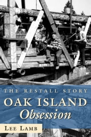 Oak Island Obsession - The Restall Story ebook by Lee Lamb
