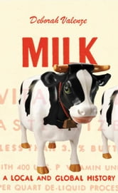 Milk: A Local and Global History ebook by Deborah Valenze