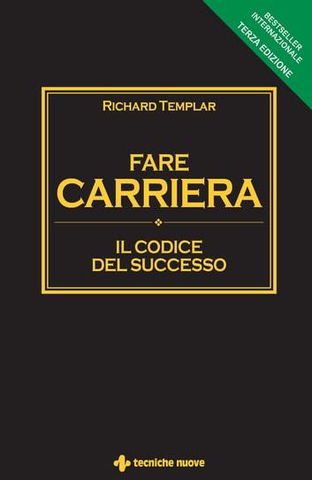 Fare carriera - Il codice del successo ebook by Richard Templar