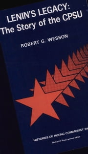Lenin's Legacy ebook by Robert G. Wesson