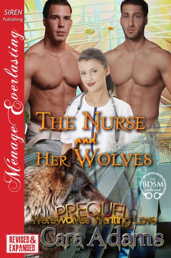 The Nurse and Her Wolves [EXTENDED APP] ebook by Cara Adams
