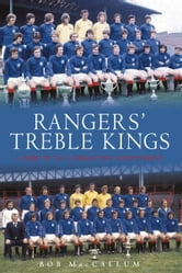 Rangers Treble Kings ebook by Bob MacCallum
