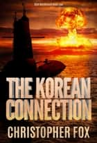 The Korean Connection ebook by Christopher Fox