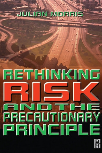 Rethinking Risk and the Precautionary Principle ebook by
