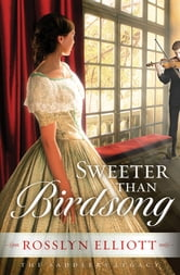 Sweeter than Birdsong ebook by Rosslyn Elliott