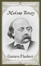 Madame Bovary (Illustrated by Pierre Laprade + Audiobook Download Link + Active TOC)) ebook by Gustave Flaubert