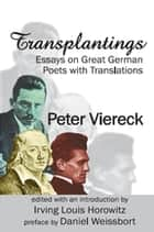 Transplantings - Essays on Great German Poets with Translations ebook by Peter Viereck