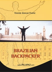 Brazilian Backpacker ebook by Vicente Zancan Frantz