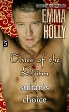 Tales of the Djinn: Sultan's Choice ebook by
