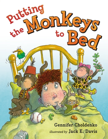 Putting the Monkeys to Bed ebook by Gennifer Choldenko
