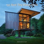 150 Best Tiny Home Ideas ebook by Manel Gutiérrez Couto