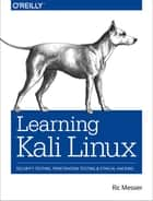 Learning Kali Linux - Security Testing, Penetration Testing, and Ethical Hacking ebook by Ric Messier