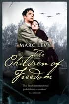 The Children of Freedom ebook by Marc Levy