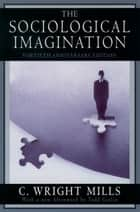 The Sociological Imagination ebook by C. Wright Mills,Todd Gitlin