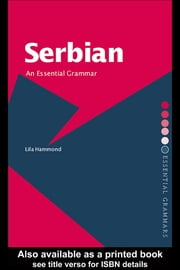 Serbian: An Essential Grammar ebook by Lila Hammond