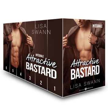 Attractive Bastard (l'intégrale) eBook by Lisa Swann