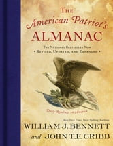 The American Patriot's Almanac - Daily Readings on America ebook by William J. Bennett,John T.E. Cribb