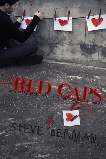 Red Caps: New Fairy Tales for Out of the Ordinary Readers ebook by Steve Berman