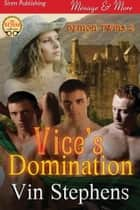 Vice's Domination ebook by Vin Stephens