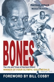 Bones - The Life and Times of Harrison Dillard ebook by Harrison Dillard with Michael McIntosh