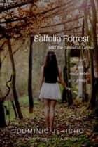 Saffelia Forrest and the Snowfall Grove ebook by Dominic Jericho
