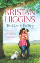 Too Good to Be True ebook by Kristan Higgins