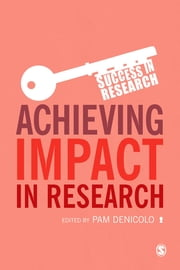 Achieving Impact in Research ebook by Professor Pam Denicolo