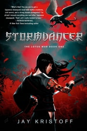 Stormdancer - The Lotus War Book One ebook by Jay Kristoff
