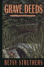 Grave Deeds ebook by Betsy Struthers