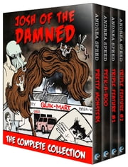 Josh of the Damned: The Complete Collection ebook by Andrea Speed
