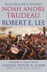 Robert E. Lee: Lessons in Leadership ebook by Noah Andre Trudeau