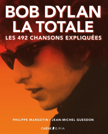 Bob Dylan Version Texte ebook by Philippe Margotin,Jean-Michel Guesdon