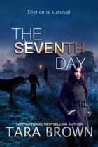 The Seventh Day ebook by Tara Brown