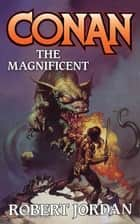 Conan The Magnificent ebook by Robert Jordan