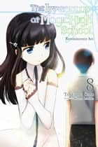 The Irregular at Magic High School, Vol. 8 (light novel) - Reminiscence Arc ebook by Kana Ishida, Tsutomu Sato