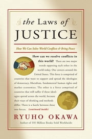 The Laws of Justice - How We Can Solve World Conflicts and Bring Peace ebook by Ryuho Okawa