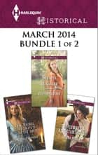 Harlequin Historical March 2014 - Bundle 1 of 2 - The Cowboy's Reluctant Bride\Secrets at Court\The Rebel Captain's Royalist Bride ebook by Debra Cowan, Blythe Gifford, Anne Herries