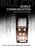 Mobile Communication ebook by Rich Ling,Jonathan Donner
