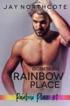 Rainbow Place: Edizione Italiana ebook by Jay Northcote