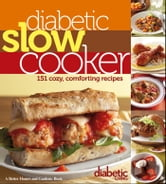 Diabetic Slow Cooker ebook by Diabetic Living Editors