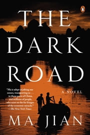 The Dark Road - A Novel ebook by Flora Drew,Ma Jian