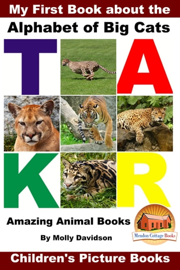 My first book about the alphabet of big cats amazing animal books my first book about the alphabet of big cats amazing animal books childrens picture fandeluxe Ebook collections