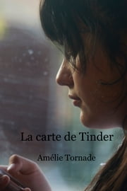 La Carte de Tinder ebook by Amélie Tornade