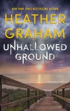 Unhallowed Ground ebook by Heather Graham