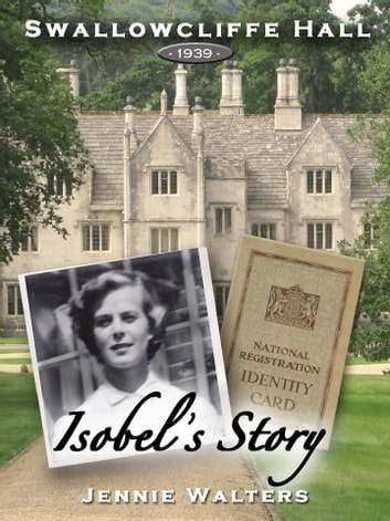 Swallowcliffe Hall 1939: Isobel's Story 電子書 by Jennie Walters