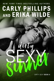 Dirty Sexy Sinner ebook by Carly Phillips, Erika Wilde